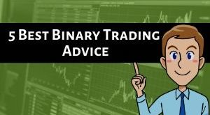 5 Best Binary Options Trading Advice