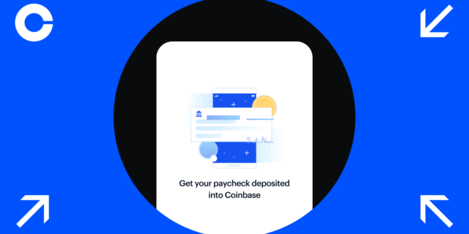 Now get your paycheck deposited into Coinbase